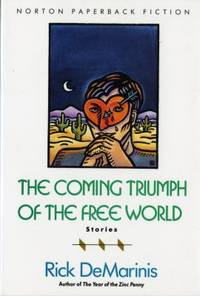 The Coming Triumph of the Free World : Stories