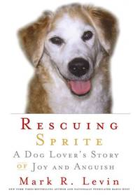 image of Rescuing Sprite: A Dog Lover's Story of Joy and Anguish by Levin, Mark R