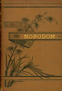NORODOM, KING OF CAMBODIA. A ROMANCE OF THE EAST