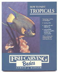 image of HOW TO PAINT TROPICALS.  FISH-CARVING BASICS - VOLUME FOUR.