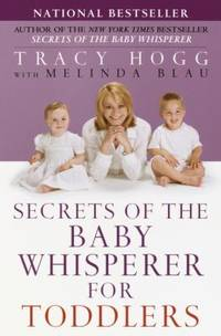Secrets of the Baby Whisperer for Toddlers by Melinda Blau; Tracy Hogg - Paperback - 2003 - from ThriftBooks (SKU: G0345440927I2N00)
