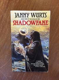 SHADOWFANE (BOOK 3 OF THE CYCLE OF FIRE)