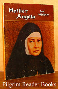Mother Mary Angela: Her Victory by  Jej Zwyciestwo - Paperback - 1981 - from Pilgrim Reader Books - IOBA (SKU: 19569)