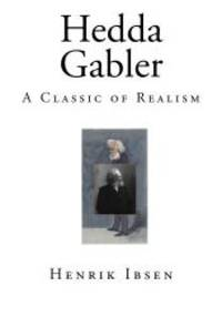 image of Hedda Gabler: A Classic of Realism