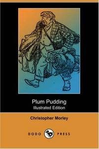 Plum Pudding Illustrated Edition Dodo Press