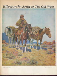 Clarence Arthur Ellsworth: Artist of the Old West 1885-1964