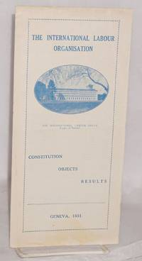 image of The International Labour Organisation: constitution, objects, results