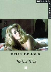 """Belle de Jour"""" (BFI Film Classics)"""