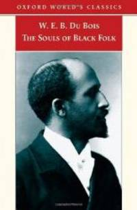 The Souls of Black Folk (Oxford World's Classics) by  W. E. B Du Bois - Paperback - 2007-05-01 - from Books Express (SKU: 0192806785)