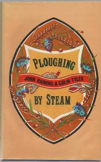 Ploughing by Steam: a History of Steam Cultivation over the Years