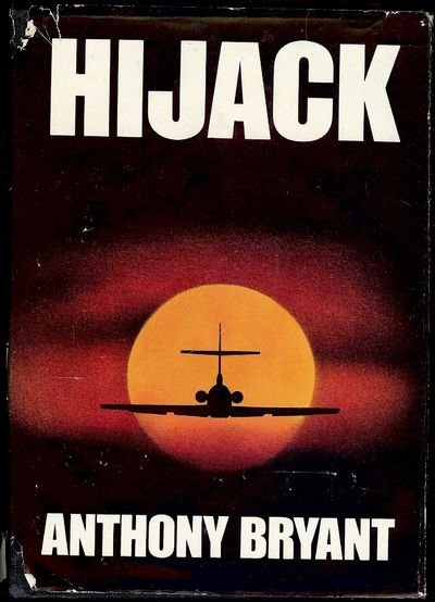 1984. BRYANT, Anthony. HIJACK. Fort Lauderdale, FL: Freedom Press National, . 8vo., boards in dust j...