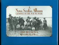image of A NOVA SCOTIA ALBUM: GLIMPSES OF THE WAY WE WERE.