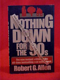 image of Nothing Down : Dynamic New High-Profit, Low-Risk Strategies for Building Real Estate Wealth in the '90s - The New Revised Edition for the All-Time Bestselling Real Estate Book