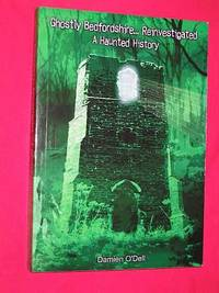 Ghostly Bedfordshire Reinvestigated: A Haunted History (SIGNED COPY)