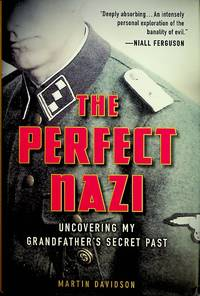 image of The Perfect Nazi; Uncovering my Grandfather's Secret Past
