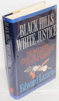 Black hills white justice; the Sioux nation versus the United States, 1775 to the present