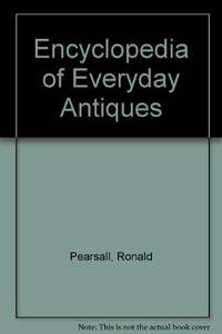 Encyclopedia of Everyday Antiques