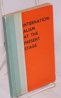 Internationalism at the present stage. Collection of articles by  ed  V. - Paperback - n.d. - from Bolerium Books Inc., ABAA/ILAB and Biblio.com