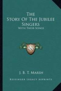image of The Story Of The Jubilee Singers: With Their Songs