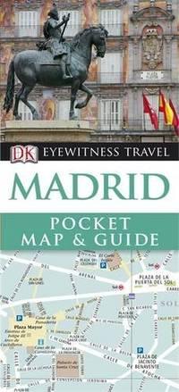 DK Eyewitness Pocket Map and Guide: Madrid by DK Eyewitness - Paperback - from World of Books Ltd (SKU: GOR005024298)