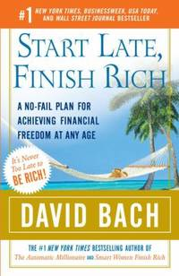 Start Late, Finish Rich : A No-Fail Plan for Achieving Financial Freedom at Any Age by David Bach - Paperback - 2007 - from ThriftBooks (SKU: G0767919475I4N00)