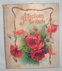 Affection's Tribute by Various - Hardcover - 1907 - from Dave Shoots, Bookseller and Biblio.com