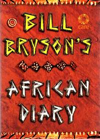 Bill Bryson's African Diary by  Bill Bryson - 1st Edition - 2002 - from Pendleburys - the bookshop in the hills and Biblio.co.uk