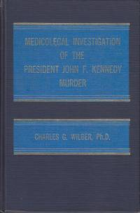 Medicolegal Investigation of the President John F. Kennedy Murder [INSCRIBED & SIGNED BY THE AUTHOR]