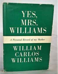 Yes, Mrs. Williams: APersonal Record of my Mother