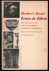 Icon and Idea, the Function of Art in the Development of Human Consciousness by  Herbert Read - Paperback - 1967 - from Walkabout Books and Biblio.com