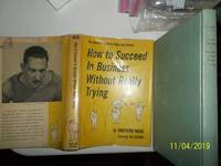 How To Succeed In Business Without Really Trying (1952 1st Ed. W/Dj)