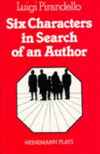 the power struggles between the six characters in search of an author by luigi pirandello