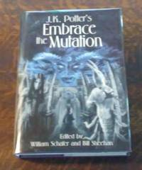 J. K. Potter's Embrace the Mutation (SIGNED Limited Edition) #179 of 250  Copies  Fiction Inspired by the Art of J. K. Potter by  William &  Bill Sheehan Schafer - Hardcover - Signed - 2002 - from Book Gallery // Mike Riley and Biblio.com