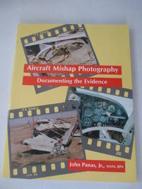 Aircraft Mishap Photography: Documenting the Evidence