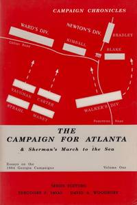 The Campaign for Atlanta & Sherman's March to the Sea: Essays on the 1864 Georgia Campaigns Volume One