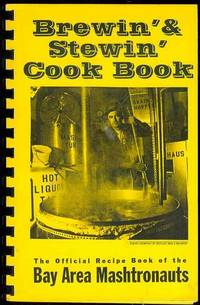 Brewin' & Stewin' Cook Book: The Official Recipe Book of the Bay Area Mashtronauts