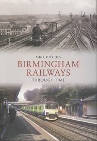 Birmingham Railways Through Time