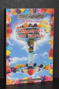 image of Toma! Margaritas! The Original Guide to Margaritas and Tequila (Revised Edition)