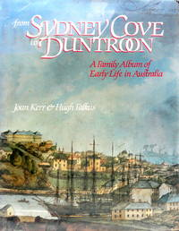 From Sydney Cove to Duntroon: A Family Album and Early Life in Australia