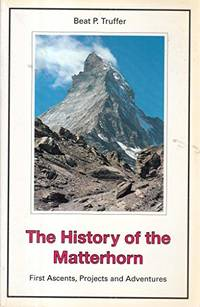 the history of the matterhorn,first ascents, projects and adventures