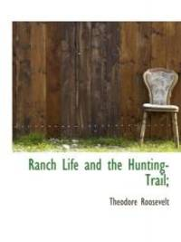 image of Ranch Life and the Hunting-Trail;