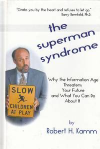 image of The Superman Syndrome Why the Information Age Threatens Your Future