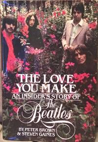 image of The Love You Make:  An Insider's Story of the Beatles