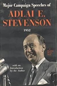 Major Campaign Speeches of Adlai E. Stevenson 1952
