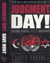 Judgment Day! Islam, Israel And The Nations by  Dave Hunt - Hardcover - Third Edition  - 2006 - from BOOX and Biblio.co.uk