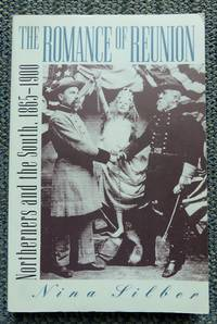 image of THE ROMANCE OF REUNION: NORTHERNERS AND THE SOUTH, 1865-1900.