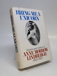 Bring Me A Unicorn; The Diaries of Anne Morrow Lindbergh 1922-1928