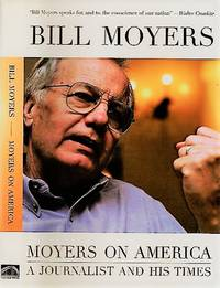 MOYERS ON AMERICA:  A Journalist and His Times  [signed]