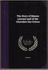 image of The Story of Manon Lescaut and of the Chevalier Des Grieux