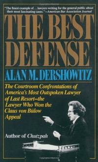 Best Defence: The Courtroom Confrontations of America's Most Outspoken Lawyer of Last...